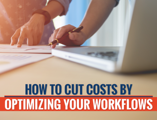 How to Cut Costs with Workflow Optimization