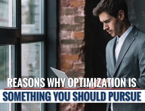 3 Reasons Why Optimization Is Something You Should Pursue