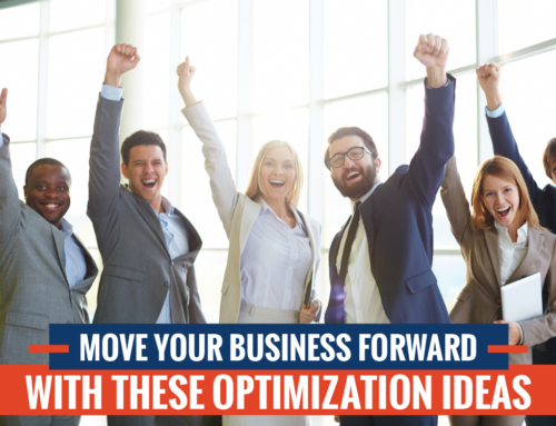 Move Your Business Forward with These Optimization Ideas